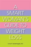 A Smart Woman's Guide to Weight Loss