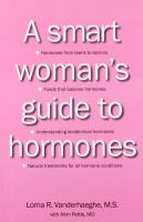 A Smart Woman's Guide to Hormones