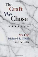 The Craft We Chose : My Life in the CIA