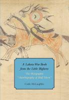 A Lakota War Book From the Little Bighorn