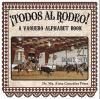 ¡Todos al rodeo! : a vaquero alphabet book
