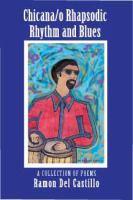 Chicana/o Rhapsodic Rhythm and Blues