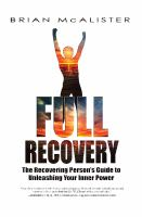 Full Recovery : the Recovering Person's Guide to Unleashing your Inner Power