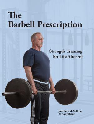 Cover image for The Barbell Prescription
