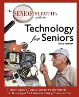 The Senior Sleuth's Guide to Technology for Seniors