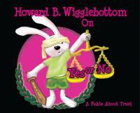 Howard B. Wigglebottom on Yes or No