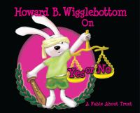 Howard B. Wigglebottom on Yes or No