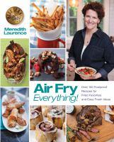 Air Fry Everything!