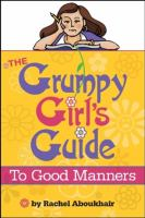 The Grumpy Girl's Guide to Good Manners