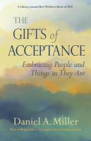 The gifts of acceptance : embracing people and things as they are