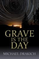 Grave Is The Day
