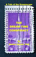 The Dream Time Conspiracy