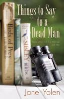 Things to Say to A Dead Man