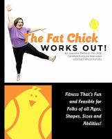The Fat Chick Works Out!