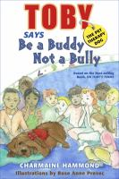 Toby the Pet Therapy Dog Says, Be A Buddy Not A Bully