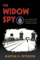 The widow spy : my CIA journey from the jungles of Laos to prison in Moscow