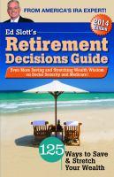 Ed Slott's Retirement Decisions Guide