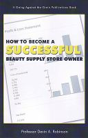 How to Become A Successful Beauty Supply Storeowner