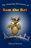 The Amazing Adventures of Sam the Bat