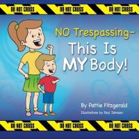 No Trespassing--this Is My Body!