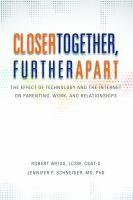 Closer Together, Further Apart