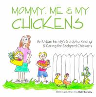 Mommy, Me & My Chickens