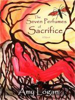 The Seven Perfumes of Sacrifice