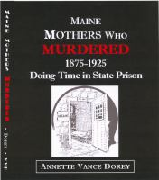 Maine Mothers Who Murdered, 1875-1925