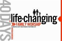 40 Days to Life-changing Family Worship