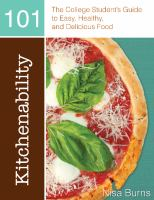 Kitchenability 101 : the college student's guide to easy, healthy, and delicious food