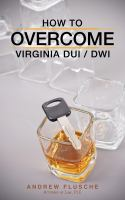 How to Overcome Virginia DUI/DWI