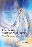 The Beautiful Story of Medjugorje
