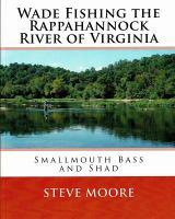 Wade Fishing the Rappahannock River of Virginia
