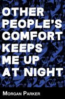 Other People's Comfort Keeps Me up at Night