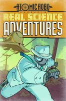 Atomic Robo presents Real science adventures. Volume 1