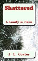 Shattered : a family in crisis