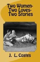 Two women- two loves- two stories