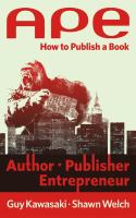 APE, author, publisher, entrepreneur : how to publish a book