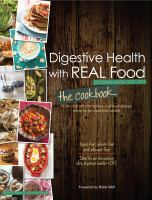 Digestive Health With Real Food, the Cookbook
