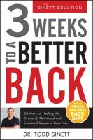 3 Weeks to A Better Back: Solutions for Healing the Structural, Nutritional