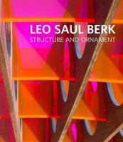 Leo Saul Berk: Structure and Ornament