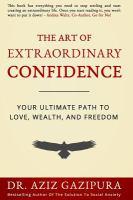 The Art of Extraordinary Confidence