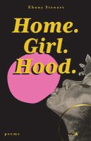 Home. Girl. Hood. (Limited Cover)
