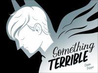 Something Terrible