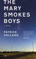 The Mary Smokes Boys/ by Patrick Holland