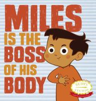 Miles Is the Boss of His Body [GRPL Toddler Book Club]