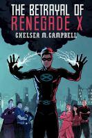 The Betrayal of Renegade X