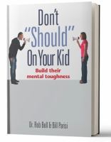 "Don't ""should"" on your Kids"