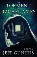 The Torment of Rachel Ames:  Novella