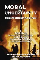 Moral Uncertainty Inside the Rodney King Juries